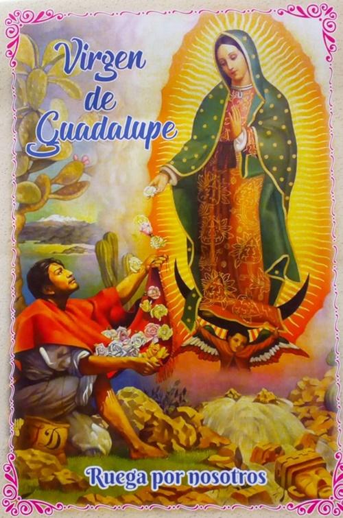 Oracion A Nuestra Señora De Guadalupe