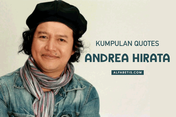Kumpulan Kata-kata Andrea Hirata Untuk Caption