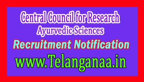 Central Council for Research in Ayurvedic Sciences CCRAS Recruitment Notification 2016