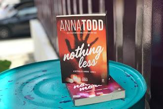 [Resenha]: Nothing Less - Anna Todd
