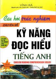 Câu Hỏi Trắc Nghiệm Chuyên Đề Kỹ Năng Đọc Hiểu Tiếng Anh - Vĩnh Bá