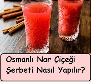 Osmanlı Nar Çiçeği Şerbeti Nasıl Yapılır