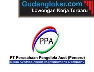 Lowongan Kerja PT Perusahaan Pengelola Aset Kapital (PPA Kapital)