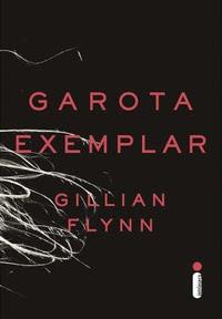 [Resenha] Garota Exemplar - Gillian Flynn