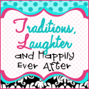 Traditions, Laughter and Happily Ever After