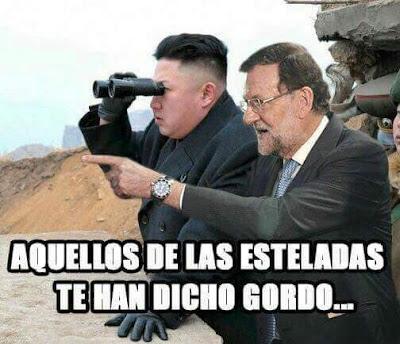 Rajoy , Kim Jong , aquellos de las esteladas te han dicho gordo