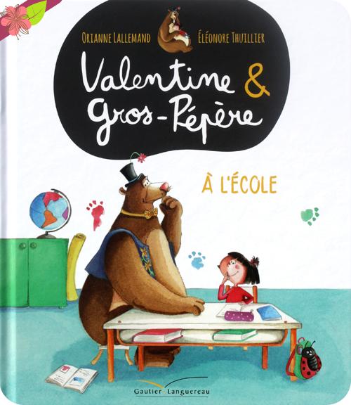 Valentine & Gros-Pépère à l'école d'Orianne Lallemand et Éléonore Thuillier - Gautier Languereau