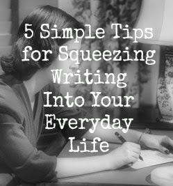 5 Simple Tips for Squeezing Writing Into Your Everyday Life by Georgie Lee