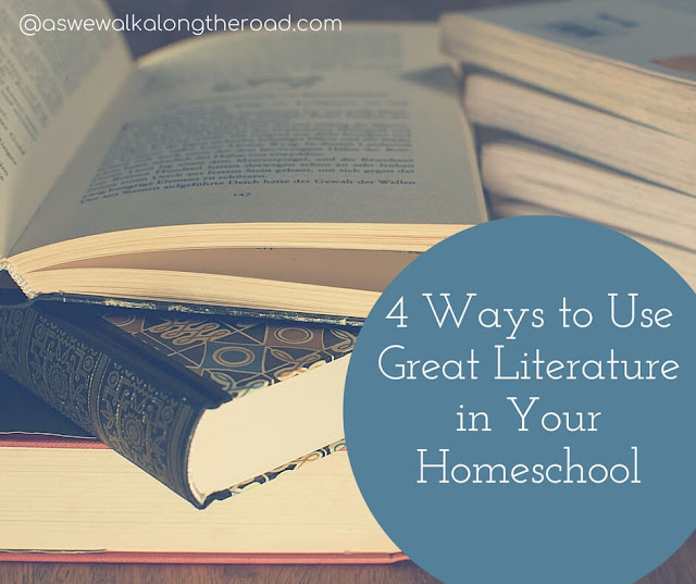 Ways to use great literature in your homeschool