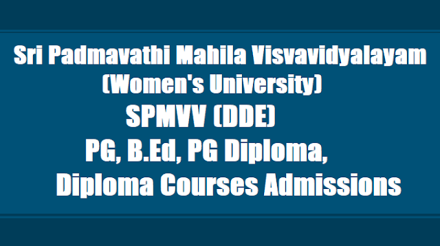 SPMVV (DDE) PG, B.Ed, PG Diploma, Diploma Courses Admissions 2017
