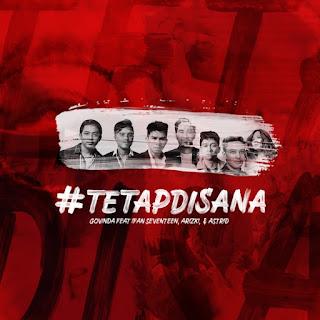 Govinda, Ifan Seventeen, Arizki & Astrid - Tetap Disana (feat. Ifan Seventeen, Arizki & Astrid) on iTunes