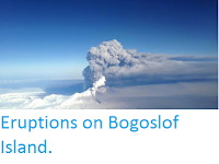 http://sciencythoughts.blogspot.co.uk/2016/12/eruptions-on-bogoslof-island.html
