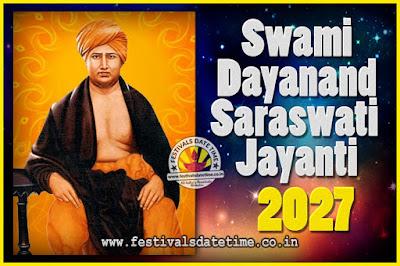 2027 Swami Dayanand Saraswati Jayanti Date & Time, 2027 Swami Dayanand Saraswati Jayanti Calendar