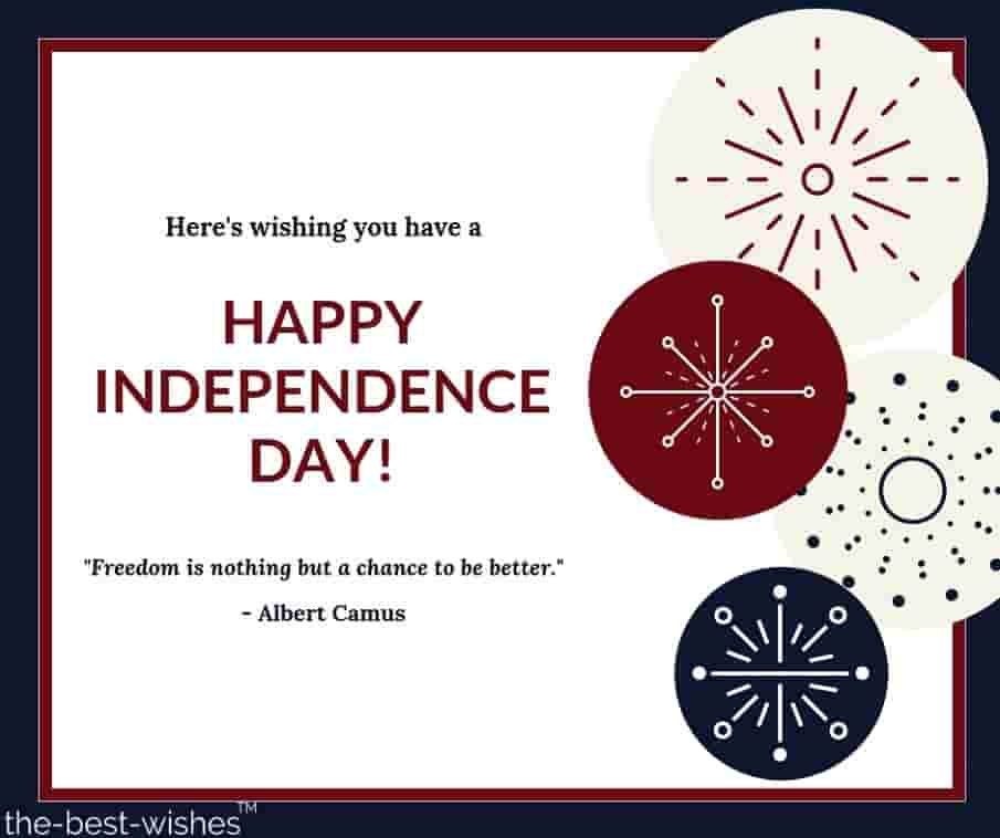 here's wishing you have a happy independence day and quote by albert camus