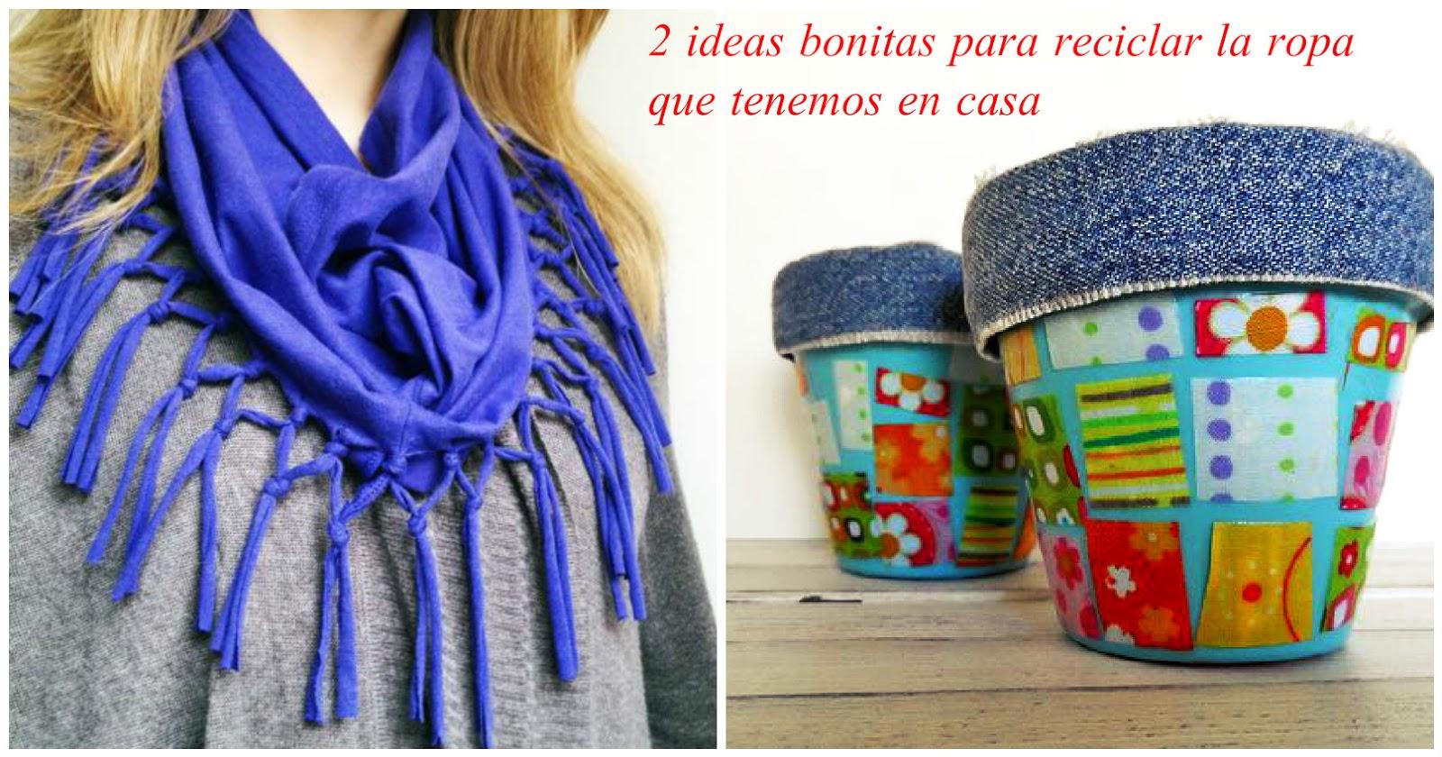 2 ideas bonitas para reciclar la ropa que tenemos en casa