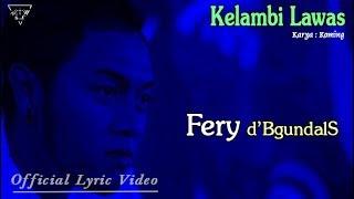Lirik Lagu Kelambi Lawas - Fery