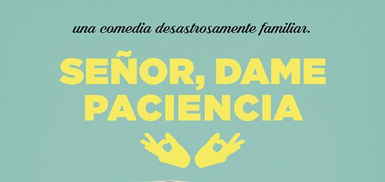 Trailer De Señor Dame Paciencia Los Lunes Seriéfilos
