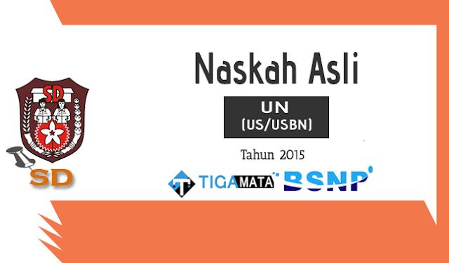 Download Soal UN/US SD 2015 Naskah Asli Semua Mata Pelajaran
