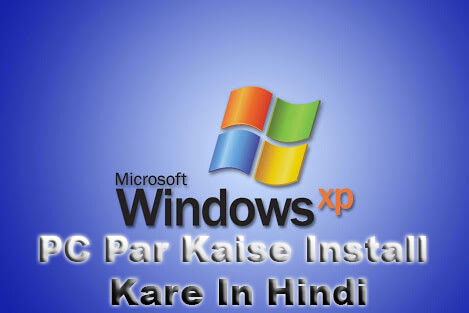 Computer Par Windows XP Install Kaise Kare