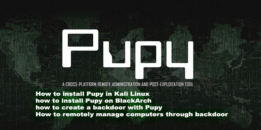 Pupy remote administration tool - KaliTut