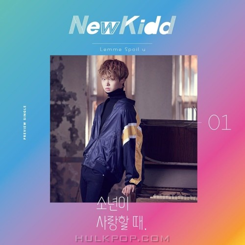 NewKidd – Lemme Spoil u – Will you be ma – Single