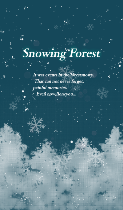-Snowing Forest-