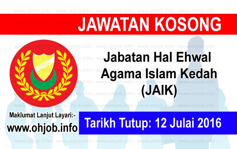 Jawatan Kerja Kosong Jabatan Hal Ehwal Agama Islam Kedah (JAIK) logo www.ohjob.info julai 2016