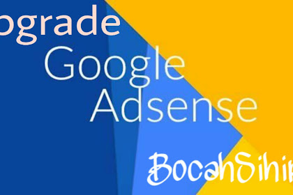 Panduan Lengkap Upgrade Adsense Hosted Jadi Non-Hosted