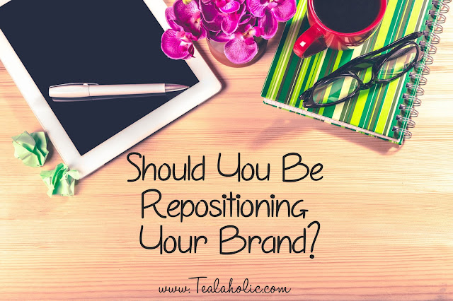 Should You Be Repositioning Your Brand?