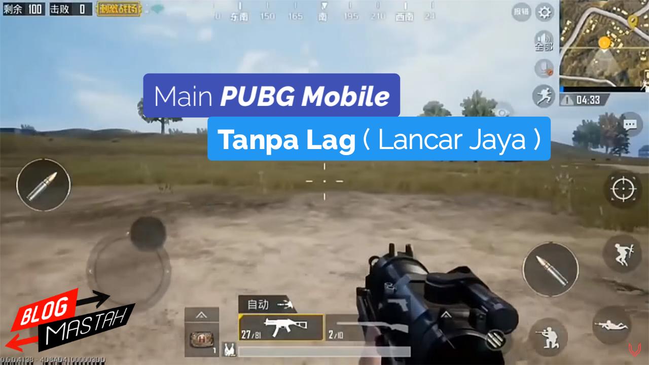 PUBG Mobile lancar tanpa lag