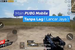 Cara Main PUBG Mobile tanpa Lag Android 100%