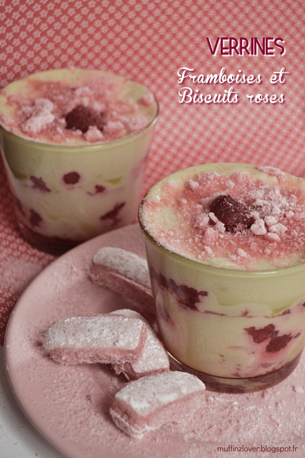 Recette verrines framboises et biscuits roses - muffinzlover.blogspot.fr