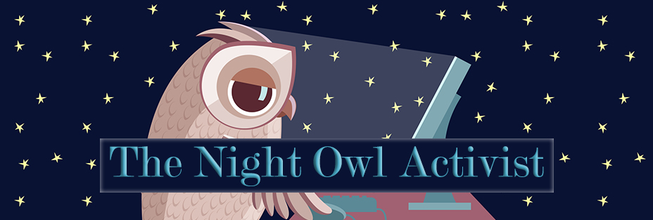The Night Owl Activist