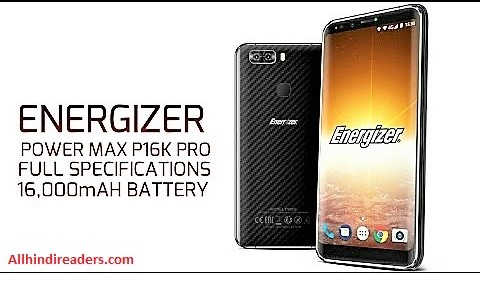Energizer (16000mAh): Power Max p16k Pro  Price in India, Phone Specifications or Feachers