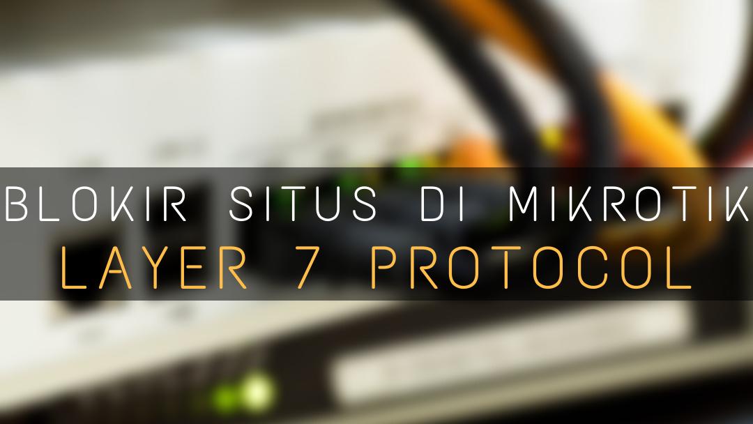 Blokir Situs di Mikrotik dengan Layer 7 Protocol