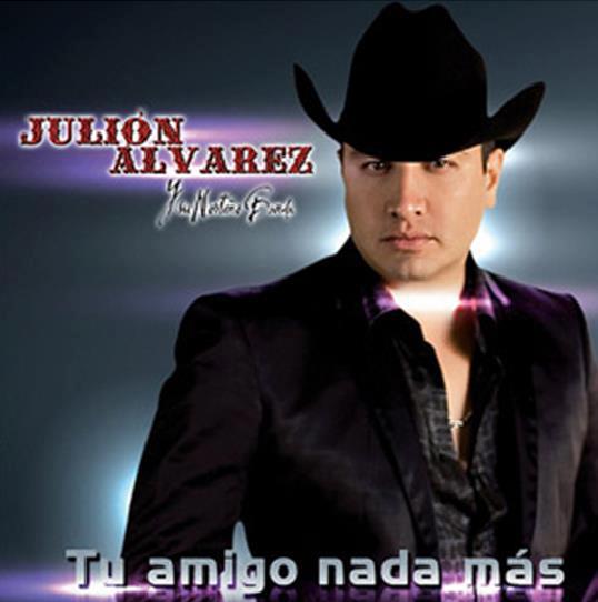 Julion Alvarez Y Su Norteño Banda - Tu Amigo Nada Mas (2013) (Tracklist + Cover Oficial)