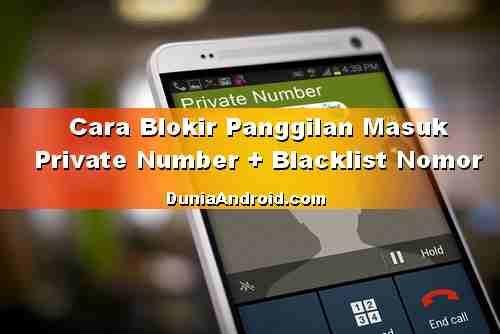 Cara Blokir Panggilan Tanpa Nomor di Samsung J dan S series