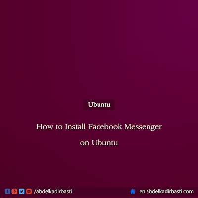 How to Install Facebook Messenger on Ubuntu