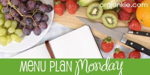 Menu Plan Monday - hosted by orgjunkie.com