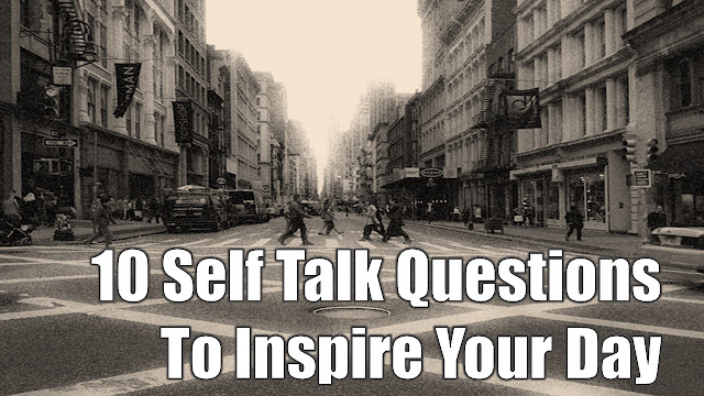 Self talk, motivation, inspirational, day, questions, success, right, answers, inner, self
