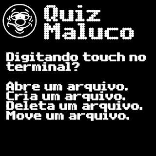 Digitando Touch no terminal?