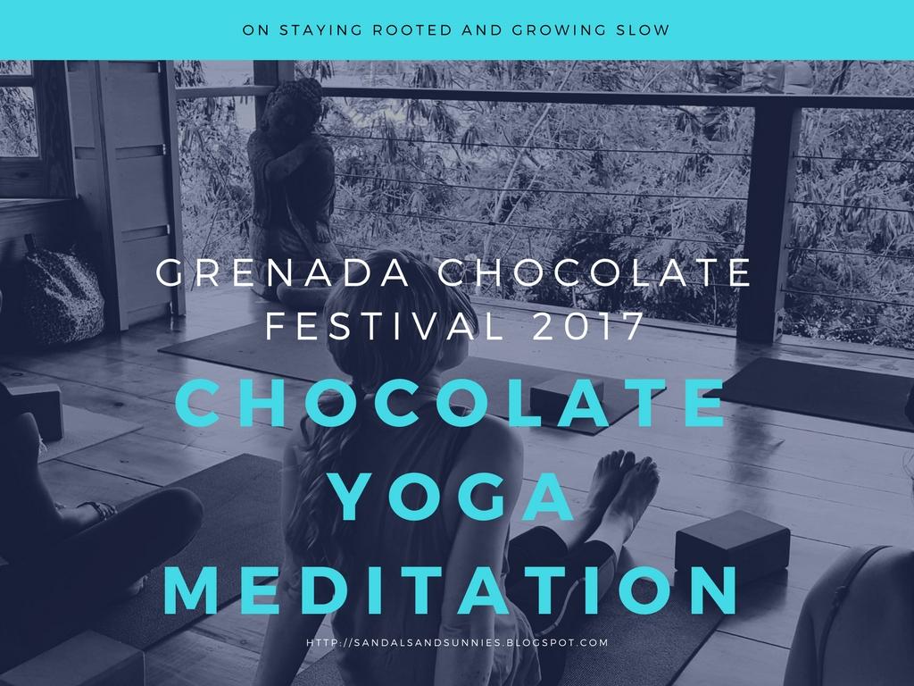 Grenada Chocolate Festival 2017 :: Find You Lookin' Kinda Shaky Balance Yuh Self! : Growing Slow at the Yoga Chocolate Meditation