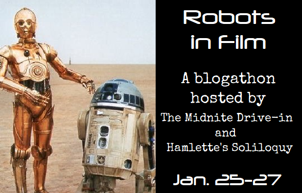 Robots in Film Blogathon -- Jan. 25-27