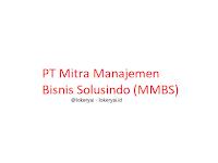 Lowongan Kerja PT Mitra Manajemen Bisnis Solusindo (MMBS) Terbaru