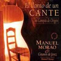 """Manuel Moneo """"El Llanto de un Cante"""" Manuel Morao y Gitanos de Jerez"""