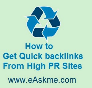 How to Get Quick Backlinks From High PR Sites : eAskme