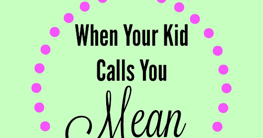 My Son Called Me Mean