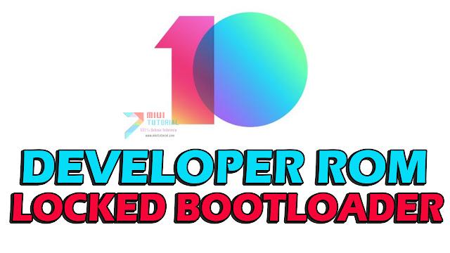 Seperti Inilah Cara Flashing Rom Developer BETA Miui 10 dari Miui Stabil Kondisi Locked Bootloader