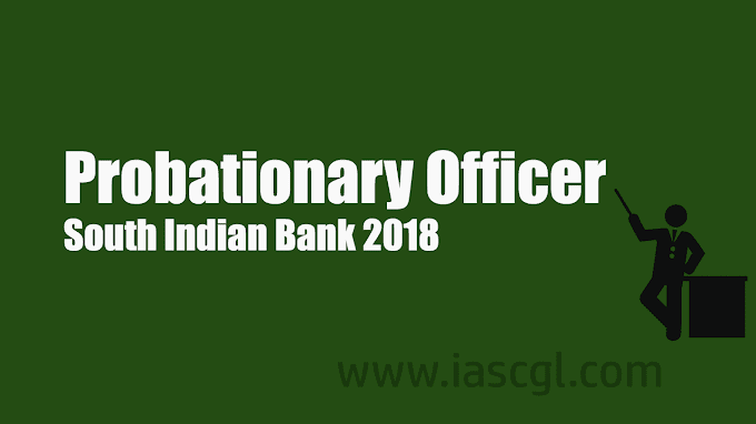 South Indian Bank PO Recruitment 2018 Notification released, Apply Now