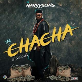 "Harrysong ""Chacha"" lyrics"